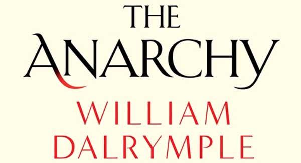 William Dalrymples The Anarchy to release on Sept 10