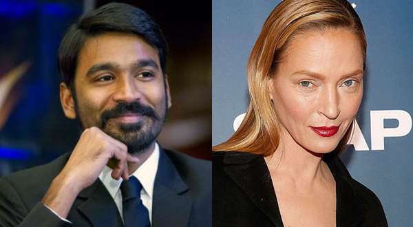 Dhanush to make international debut with Uma Thurman